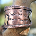 Cherish Yesterday- Dream Tomorrow -Live Today Cuff